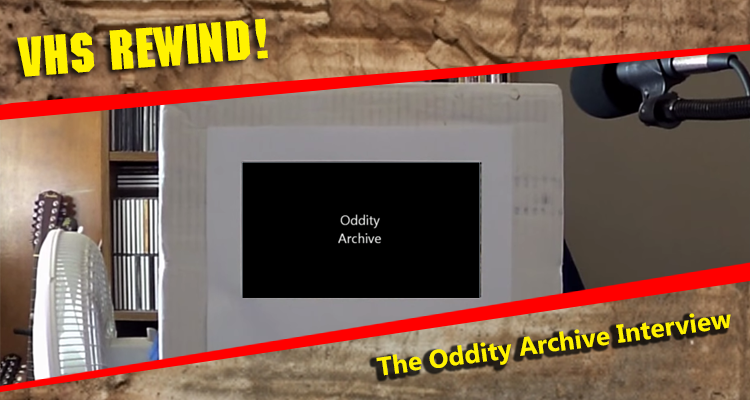 The Oddity Archive Interview
