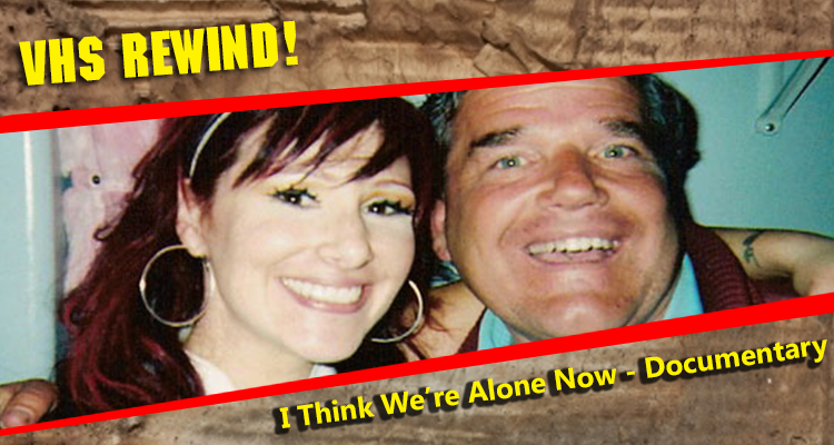 I Think We're Alone Now – Tiffany Stalker Doc