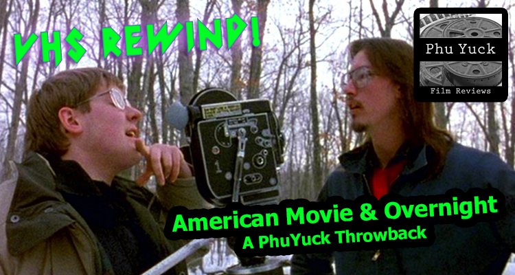 American Movie (1999) & Overnight (2003): A PhuYuckThrowback