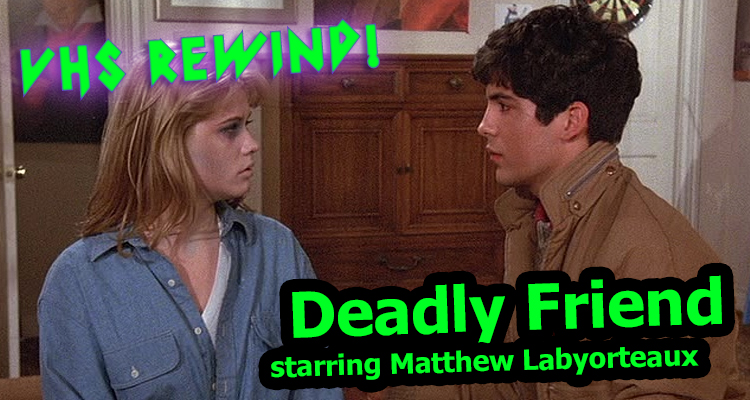 Review of Deadly Friend starring Matthew Labyorteaux (1986)