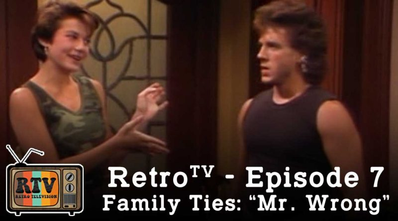 RetroTV – Family Ties: Mr. Wrong