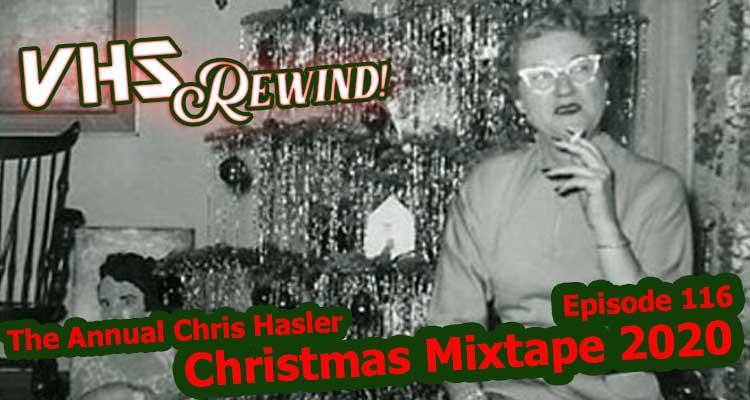 The Annual Chris Hasler 2020 Christmas Mixtape